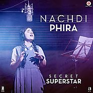Nachdi Phira Lyrics - Secret Superstar | SMD Lyrics