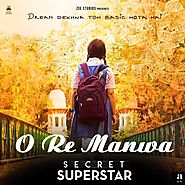 O Re Manwa Lyrics - Secret Superstar | SMD Lyrics