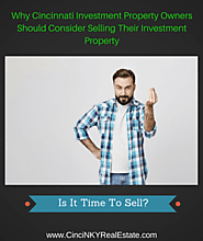 Should You Sell Your Greater Cincinnati Real Estate Investment Property?