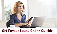 How To Get Payday Loans Online Quickly Without Any Hassle?