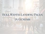 Full Width Landing Pages In Genesis To Implement