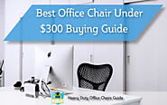 Best Office Chair Under 300 Dollars Buying Guide
