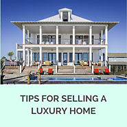 Insightful Tips For Selling a Luxury Home
