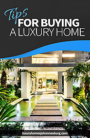 8 Great Suggestions For Buying a Luxury Home