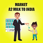 Market A2 milk to India