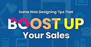 Some Web Designing Tips That Boost up Your Sales