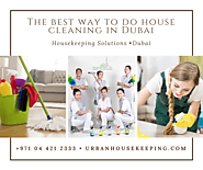 Best way to do house cleaning in Dubai | Maid Service Dubai