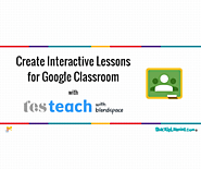 Create Interactive Lessons for Google Classroom using TES Teach | Shake Up Learning