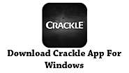 Download Crackle For PC | Install Crackle App On Windows