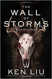 The Wall of Storms (The Dandelion Dynasty) Hardcover – October 4, 2016