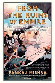 From the Ruins of Empire: The Revolt Against the West and the Remaking of Asia Paperback – August 27, 2013