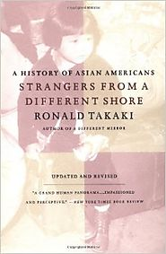Strangers from a Different Shore: A History of Asian Americans, Updated and Revised Edition Revised and Updated Edition