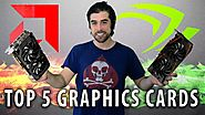 Top 5 Best Graphics Cards to Buy in Early 2017