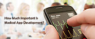 How Much Important Is Medical App Development?