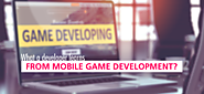 What a Developer learns from Mobile Game Development?