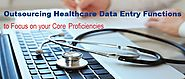 Know the Top Commercial Benefits of Outsourcing Healthcare Data Entry Services