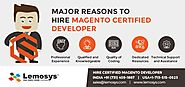 Why You Need to Hire Magento Certified Developer form India? - Lemosys Blog
