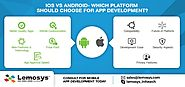 Android vs iOS: Which Platform to Build Your App for First?