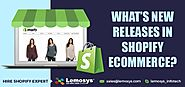 2018 New Releases and Updates on Shopify Web Development