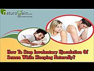 How To Stop Involuntary Ejaculation Of Semen While Sleeping Naturally