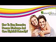How To Stop Excessive Precum Discharge And Cure Nightfall Naturally