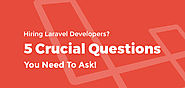 Hiring Laravel Developers? 5 Crucial Questions You Need To Ask! - NCode Technologies, Inc.