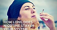How Long Does Nicotine Stay in Your System - Arpin G's Timeline