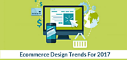 5 Ecommerce Website Design Trends To Watch Out For In 2017