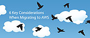 6 Key Considerations When Migrating to AWS - DevOps.com