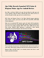 Jigs utility recently launched mp3 cutter and ringtone maker app for …