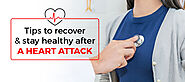 Tips To Recover And Stay Healthy After A Heart Attack