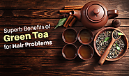 Superb Benefits of Green Tea for Hair Problems