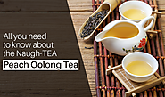 All You Need To Know About The Naugh-TEA Peach Oolong Tea