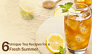6 Unique Tea Recipes for a Fresh Summer
