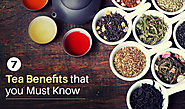 7 Tea Benefits that you Must Know