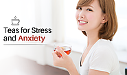 Teas for Stress and Anxiety