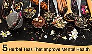 5 Herbal Teas That Improve Mental Health
