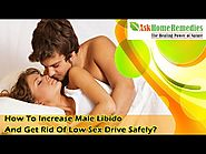 How To Increase Male Libido And Get Rid Of Low Sex Drive Safely?
