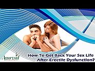 How To Get Back Your Sex Life After Erectile Dysfunction?