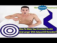 How To Make Your Erections Harder And Longer With Natural ED Remedies?