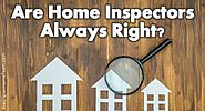 Are Home Inspectors always Right?