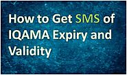 How to Get Sms of IQAMA Expiry and Validity KSA