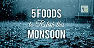 5 Foods to Relish this Monsoon | Insights Care
