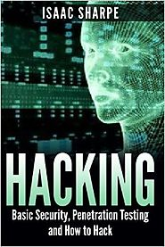 Hacking: Basic Security, Penetration Testing and How to Hack Paperback – May 21, 2015