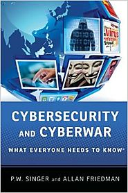 Cybersecurity and Cyberwar: What Everyone Needs to Know® 1st Edition