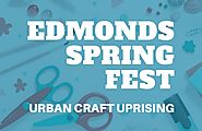 Edmonds Spring Fest 2018 - Urban Craft Uprising » The Madrona Group
