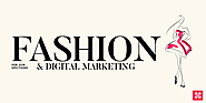 How Digital Marketing Is Redefining The Fashion Industry