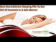 Best Non-Addictive Sleeping Pills To Get Rid Of Insomnia In A Safe Manner