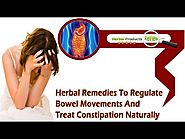 Herbal Remedies To Regulate Bowel Movements And Treat Constipation Naturally