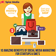 10 Amazing Benefits Of Social Media Marketing For Startups And SMEs